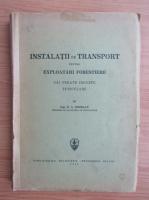 Anticariat: D. A. Sburlan - Instalatii de transport pentru exploatari forestiere (1940)