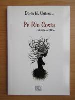 Dorin N. Uritescu - Pe Rio Costa