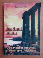 Anticariat: Gabriela Vasilescu - Destinul uman