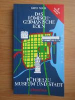 Anticariat: Gerta Wolff - Das Romisch-Germanische Koln
