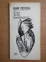 Anticariat: Ioan Meitoiu - Eros prin anotimpuri