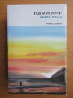 Iris Murdoch - Marea, marea
