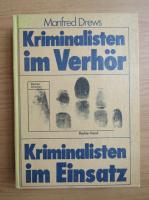 Anticariat: Manfred Drews - Kriminalisten im Verhor. Kriminalisten im Einsatz