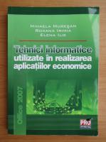 Anticariat: Mihaela Muresan - Tehnici informatice utilizate in realizarea aplicatiilor economice
