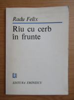 Anticariat: Radu Felix - Rau cu cerb in frunte