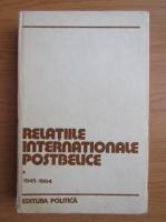 Anticariat: Relatiile internationale postbelice, volumul 1. Cronologie diplomatica 1945-1964