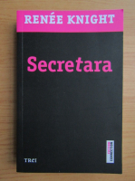 Anticariat: Renee Knight - Secretara