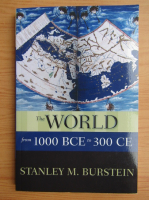 Stanley M. Burstein - The World from 1000 BCE to 300 CE