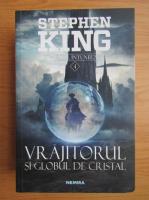 Stephen King - Turnul intunecat, volumul 4. Vrajitorul si globul de cristal