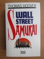 Anticariat: Thomas Hoover - Wallstreet Samurai