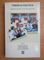Anticariat: Tinerii si politica. Impreuna pentru o politica mai buna