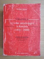 Anticariat: Traian Isfan - Dinamica lucrarilor parazitologice in Romania