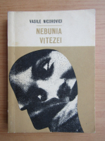 Anticariat: Vasile Nicorovici - Nebunia vitezei