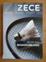 Anticariat: Adrian Basarabeanu - Zece