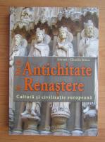 Adrian Claudiu Stoica - De la Antichitate la Renastere. Cultura si civilizatie europeana