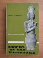 Alan Gardiner - Egypt of the Pharaohs