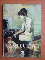 Carol Ardeleanu - Casa cu fete