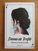 Dama de Trefla - Iubirea ca o lectie de viata (volumul 2)