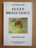 Anticariat: Dan Bogdan - Eugen Dragutescu. Monografie