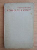 Anticariat: Heinrich Lutzeler - Fuhrer zur Kunst (1941)