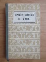 Anticariat: Histoire generale de la Chine