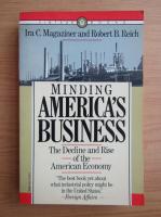 Anticariat: Ira C. Magaziner - Minding America's business