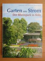 Anticariat: Joachim Bauer - Garten am Strom. Der Rheinpark in Koln