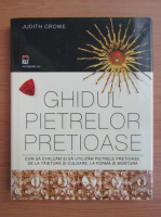 Anticariat: Judith Crowe - Ghidul pietrelor pretioase