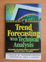 Anticariat: Louis B. Mendelsohn - Trend forecasting with technical analysis