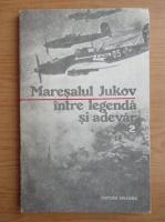 Anticariat: Maresalul Jukov, intre legenda si adevar (volumul 2)
