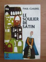 Anticariat: Paul Claudel - Le soulier de satin