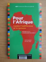 Anticariat: Pour l'Afrique. Contre l'indifference et le cynisme