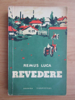 Anticariat: Remus Luca - Revedere