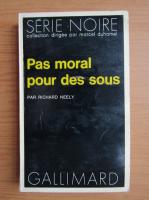 Anticariat: Richard Neely - Pas moral pour des sous
