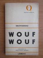 Anticariat: Sauvageau Sauvageau - Wouf wouf