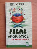 Anticariat: Stelian Filip - Poeme aforistice la mintea oricui