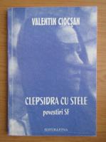 Anticariat: Valentin Ciocsan - Clepsidra cu stele