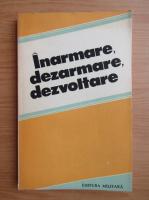 Anticariat: Victor Duculescu - Inarmare, dezarmare, dezvoltare