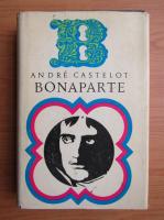 Anticariat: Andre Castelot - Bonaparte (volumul 1)