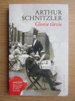 Anticariat: Arthur Schnitzler - Glorie tarzie