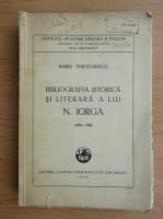 Barbu Theodorescu - Bibliografia istorica si literara a lui N. Iorga (1935)