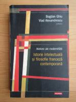 Anticariat: Bogdan Ghiu - Ateliere ale modernitatii. Istorie intelectuala si filosofie franceza contemporana
