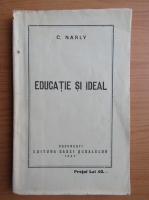 C. Narly - Educatie si ideal (1927)