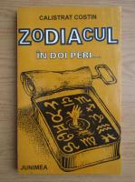 Calistrat Costin - Zodiacul in doi peri