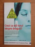 Anticariat: Crezi ca stii totul despre droguri?