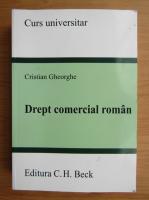 Anticariat: Cristian Gheorghe - Drept comercial roman