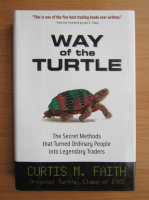 Curtis M. Faith - Way of the turtle