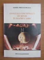 Anticariat: Daniel Prallea-Blaga - Evolutia conceptului de regie in teatrul liric