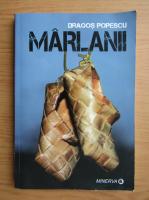 Anticariat: Dragos Popescu - Marlanii
