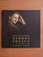 Anticariat: Festivalul si Concursul National George Enescu. 1-23 septembrie 2007. Bucuresti-Romania